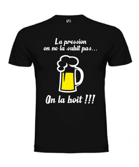 "Tee Shirt ""La pression"" Noir"