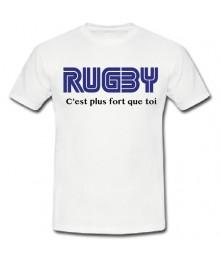 "Tee Shirt ""Rugby c'est plus fort que toi"""